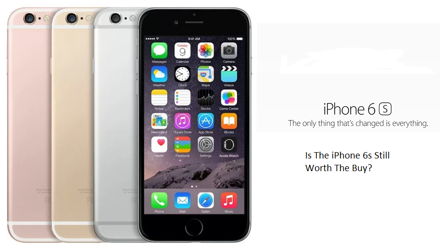 iPhone 6s is ti still worth the buy?